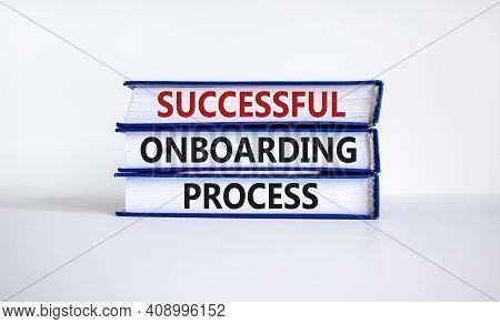 Successful Onboarding Process Symbol. Books With Words 'successful Onboarding Process' On Beautiful