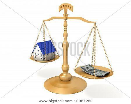 Balance money and house.