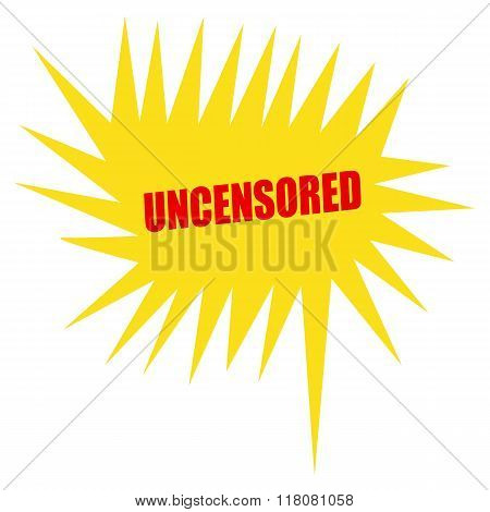 Uncensored Red Stamp Text On Yellow Speech Bubble