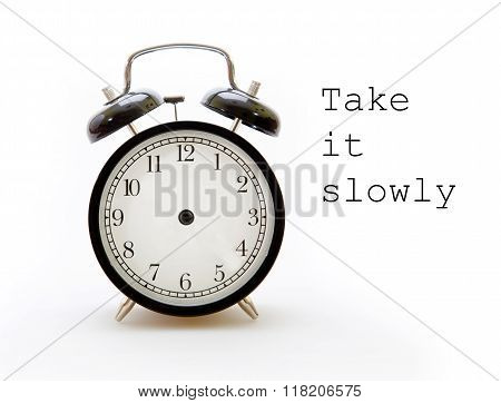 Take It Slowly In The Alarm Clock