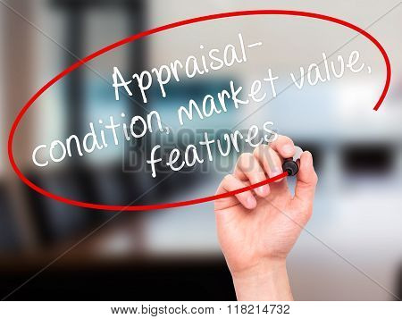 Man Hand Writing Appraisal - Condition, Market Value, Features, With Black Marker On Visual Screen