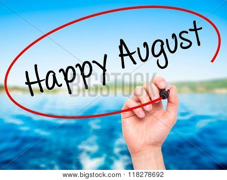 Man Hand Writing Happy August With Black Marker On Visual Screen