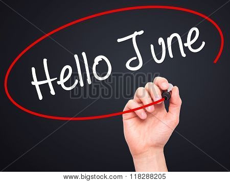 Man Hand Writing Hello June  With Black Marker On Visual Screen