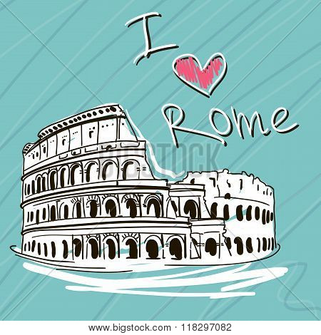 Hand Drawn Vector Illustration. World Famous Landmarck Series:Italy, Roma. I Love Rome