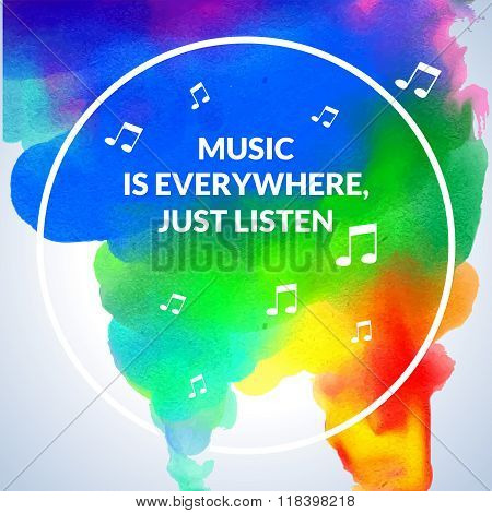 Motivation Circle watercolor stroke poster background Music is everywhere, just listen. Text letteri
