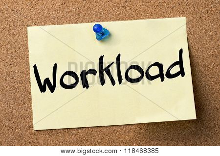 Workload - Adhesive Label Pinned On Bulletin Board