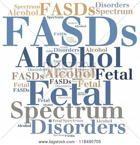 FASDs - Fetal Alcohol Spectrum Disorders. Disease abbreviation. poster