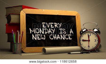 Hand Drawn Every Monday is a New Chance Concept on Chalkboard.