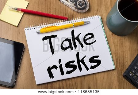 Take Risks - Note Pad With Text