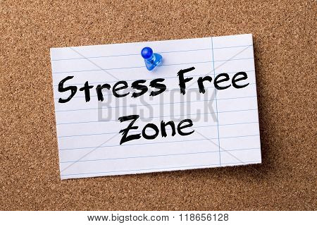 Stress Free Zone - Teared Note Paper Pinned On Bulletin Board