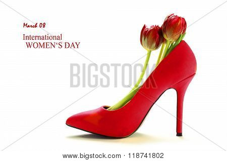 Ladies Red High Heel Shoe With Tulips Inside, Isolated On White, Text March 08 International Womens