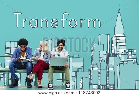 Transform Transformation Change Evolution Concept