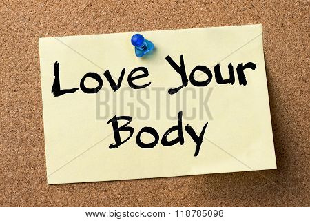 Love Your Body - Adhesive Label Pinned On Bulletin Board