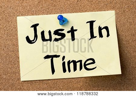 Just In Time - Adhesive Label Pinned On Bulletin Board
