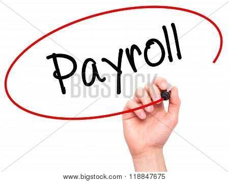 Man Hand Writing Payroll With Black Marker On Visual Screen