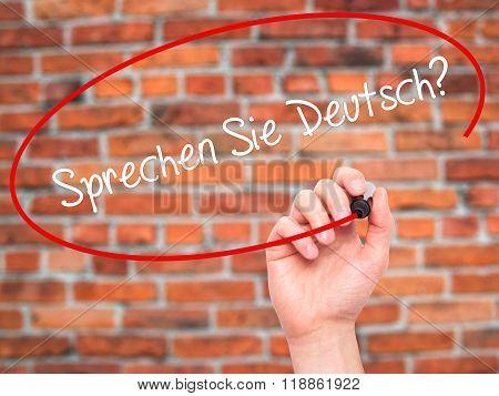 """Man Hand Writing """"sprechen Sie Deutsch?"""" (in German - Do You Speak German?) With Black Mar"""