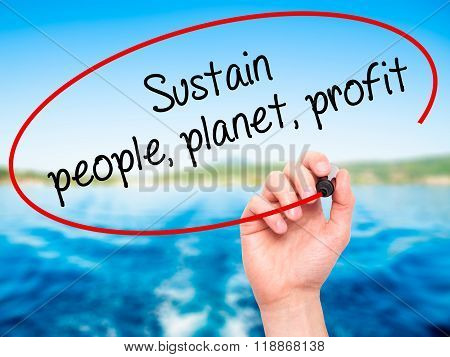 Man Hand Writing Sustain, People, Planet, Profit With Black Marker On Visual Screen