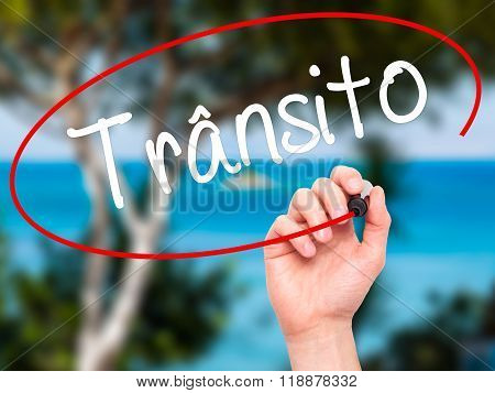 Man Hand Writing Transito (traffic In Portuguese) With Black Marker On Visual Screen