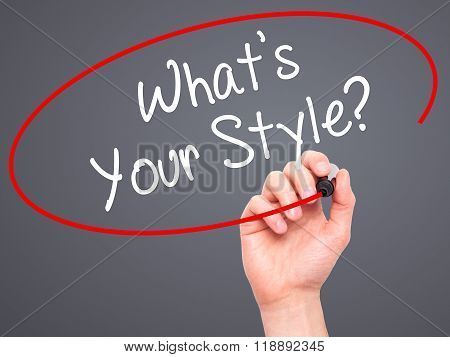 Man Hand Writing What's Your Style? With Black Marker On Visual Screen