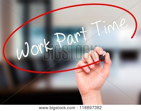 Man Hand Writing Work Part Time With Black Marker On Visual Screen