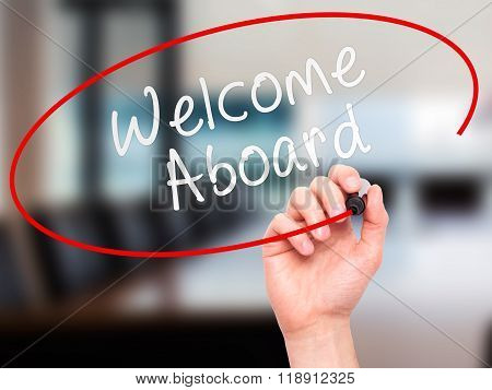 Man Hand Writing Welcome Aboard On Visual Screen