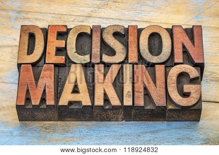 decision making word abstract  in vintage letterpress wood type printing blocks stained by color inks