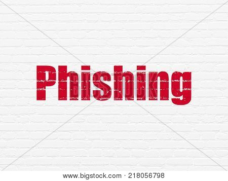 Safety concept: Painted red text Phishing on White Brick wall background