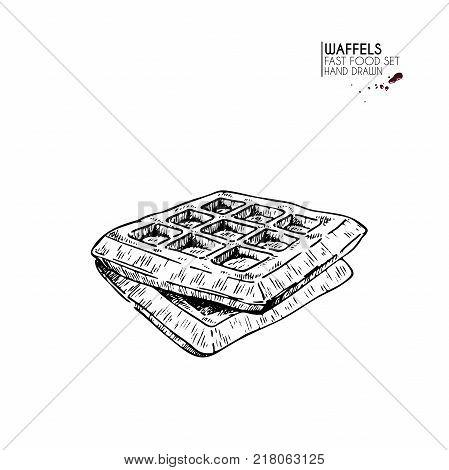 Hand drawn set of fast food. Sweet belgian waffles. Breakfast dessert. Vintage engraved vector illustration. Isolated on white. For restaurant menu street food bakery cafe logo flyer banner