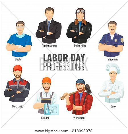 Rich businessman, polar pilote, fair officer, famous cook, strong woodman, skillful builder, handy mechanic and kind doctor vector illustrations.