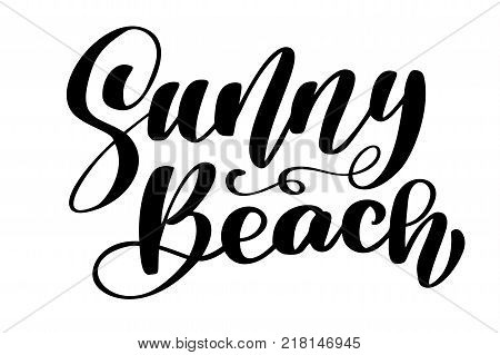 Sunny Beach text Hand drawn lettering Handwritten calligraphy design, vector illustration, quote for design greeting cards, tattoo, holiday invitations, photo overlays, t-shirt print, flyer, poster design.