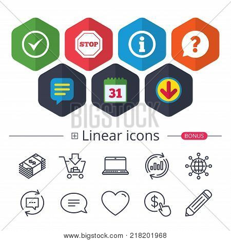 Calendar, Speech bubble and Download signs. Information icons. Stop prohibition and question FAQ mark speech bubble signs. Approved check mark symbol. Chat, Report graph line icons. More linear signs