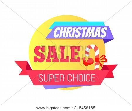 Christmas sale special super choice round label with candy stick, sweet cock lollipop and text on ribbon vector illustration sticker isolated on white