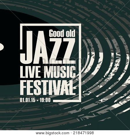 Vector poster for a jazz festival live music with black vinyl record in grunge style.