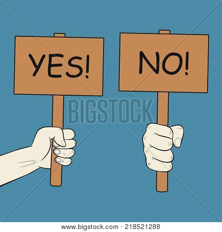 Hand holds sign. Plates with YES and NO letterings. Approval poster and protest board. Vector illustration.