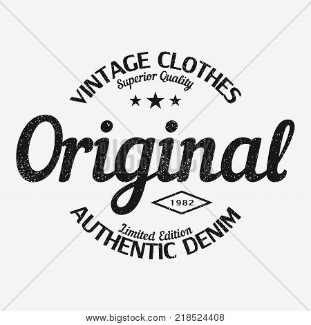 Original t-shirt print. Vintage clothes design with grunge. Authentic denim apparel typography. Retro sportswear graphic. Vector illustration.