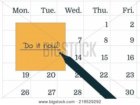 Vector illustration of a calendar a pen and yellow post it note with text Do it now. A reminder of the important appointment. Text the in notebook or calendar. Procrastination concept sticky note