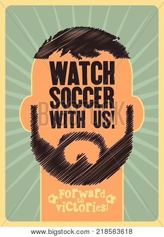 Watch soccer with us! Sports Bar typographic vintage style poster. Retro vector illustration.