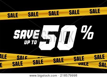 Big Sale banner with yellow stripes, police tape, police ribbon sign variation. Bright vivid sign with attention message Save up to 50 sale. Vellow tape - black friday sale. Caution symbol. Vector