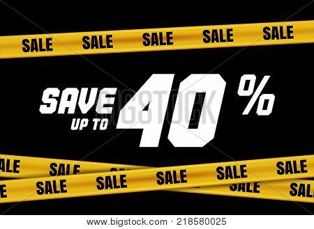 Big Sale banner with yellow stripes, police tape, police ribbon sign variation. Bright vivid sign with attention message Save up to 40 sale. Vellow tape - black friday sale. Caution symbol. Vector