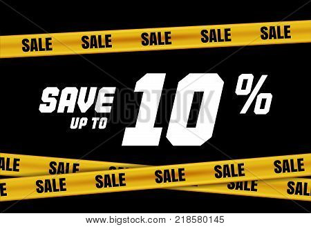 Big Sale banner with yellow stripes, police tape, police ribbon sign variation. Bright vivid sign with attention message Save up to 10 sale. Vellow tape - black friday sale. Caution symbol. Vector