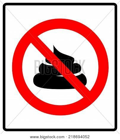 No poop, shit, excrements vector sign illustration isolated on white background. Prohibition red symbol.