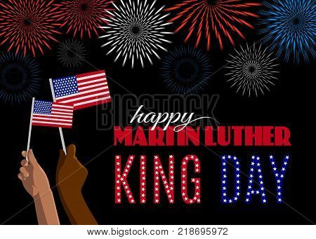 Happy Martin Luther King Day placard, poster or greeting card. Text, fireworks and hands with american flags isolated on black horizontal banner. Vector illustration