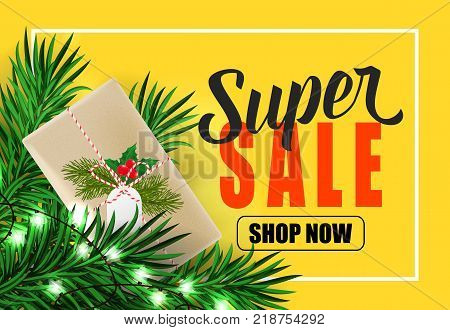 Super sale, shop now lettering with string of lights, present box, berries and fir sprigs on yellow background. Calligraphic inscription can be used for leaflets, festive design, posters, banners.