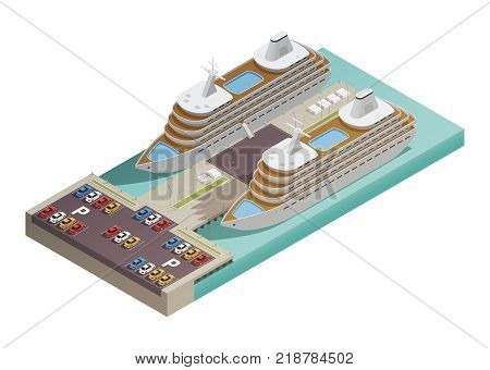 Two large  modern cruise ships in harbor with parking lot at waterfront isometric composition poster vector illustration