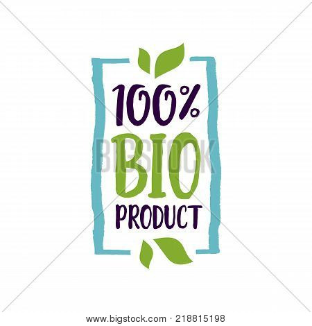 One Hundred Percent Bio Product lettering in frame. Promotion design element. Typed text, calligraphy. For logotypes, posters, leaflets and brochures.