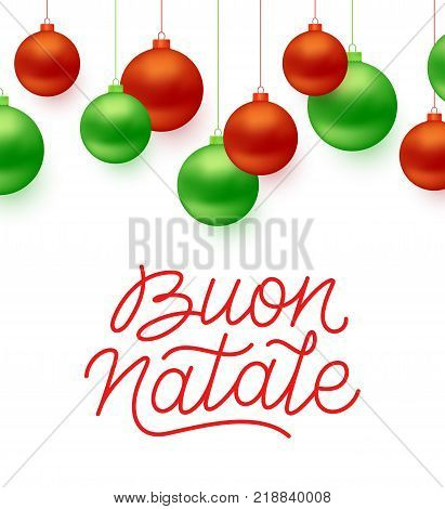 Buon Natale italian Merry Christmas typographic text on white background with green and red color christmas balls. Vector illustration for holidays with lettering