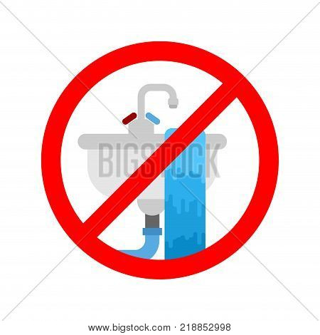 Stop Washbasin clogged. It is forbidden to usesink. Prohibition sign. Vector illustration