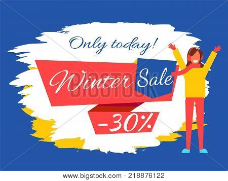Only today winter sale -30 , poster made up of big colorful sticker with ribbons and titles, and excited woman with smile on face vector illustration