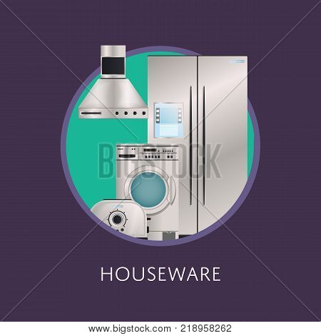 Kitchen electronic houseware equipment retail poster. Refrigerator, washing machine, toaster, electric kettle, air extractor vector illustration. Modern automatic household devices shopping.