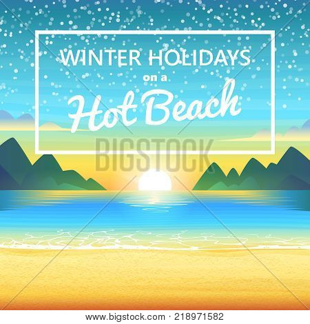 Winter holidays on the hot beach. Winter vacation and beach vacation vector illustration. Concert background of the tropical sea, sunset and mountains